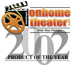 OnHomeTheater - Product of the year 2002
