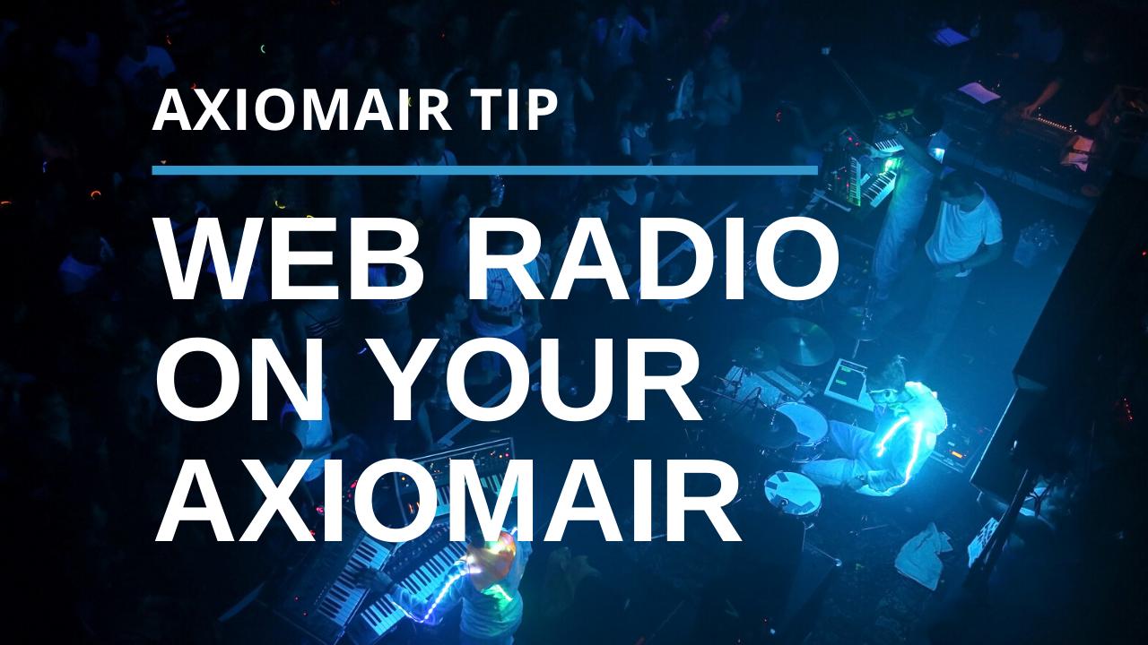 Web Radio on Your AxiomAir