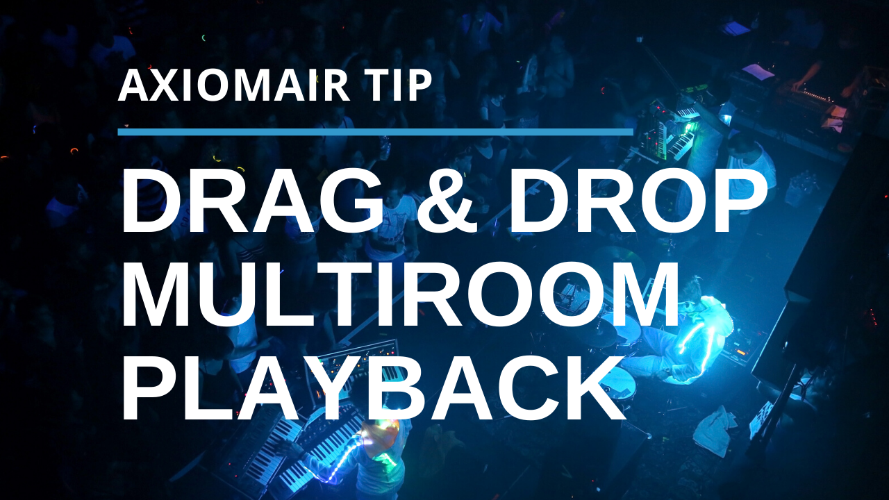 Multiroom Playback With Your AxiomAir
