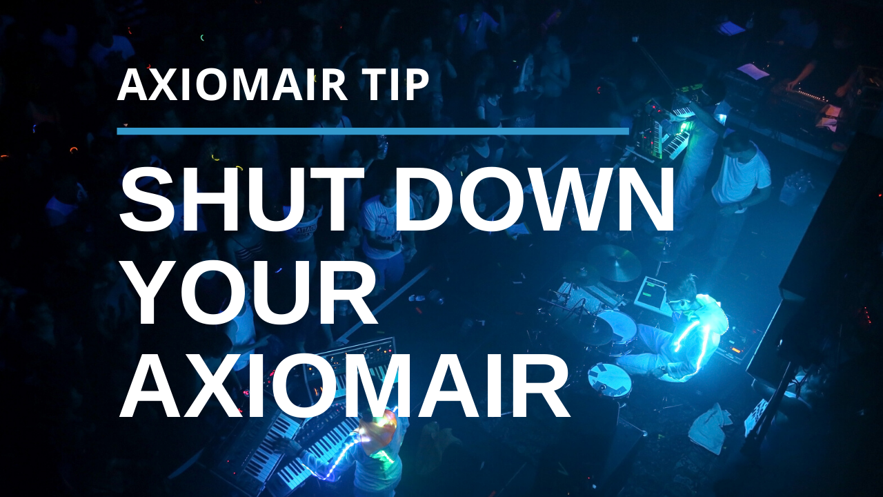 Shut Down Your AxiomAir Without Getting Up