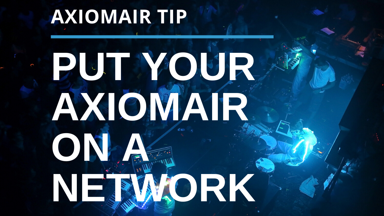 Put Your AxiomAir On Your Network