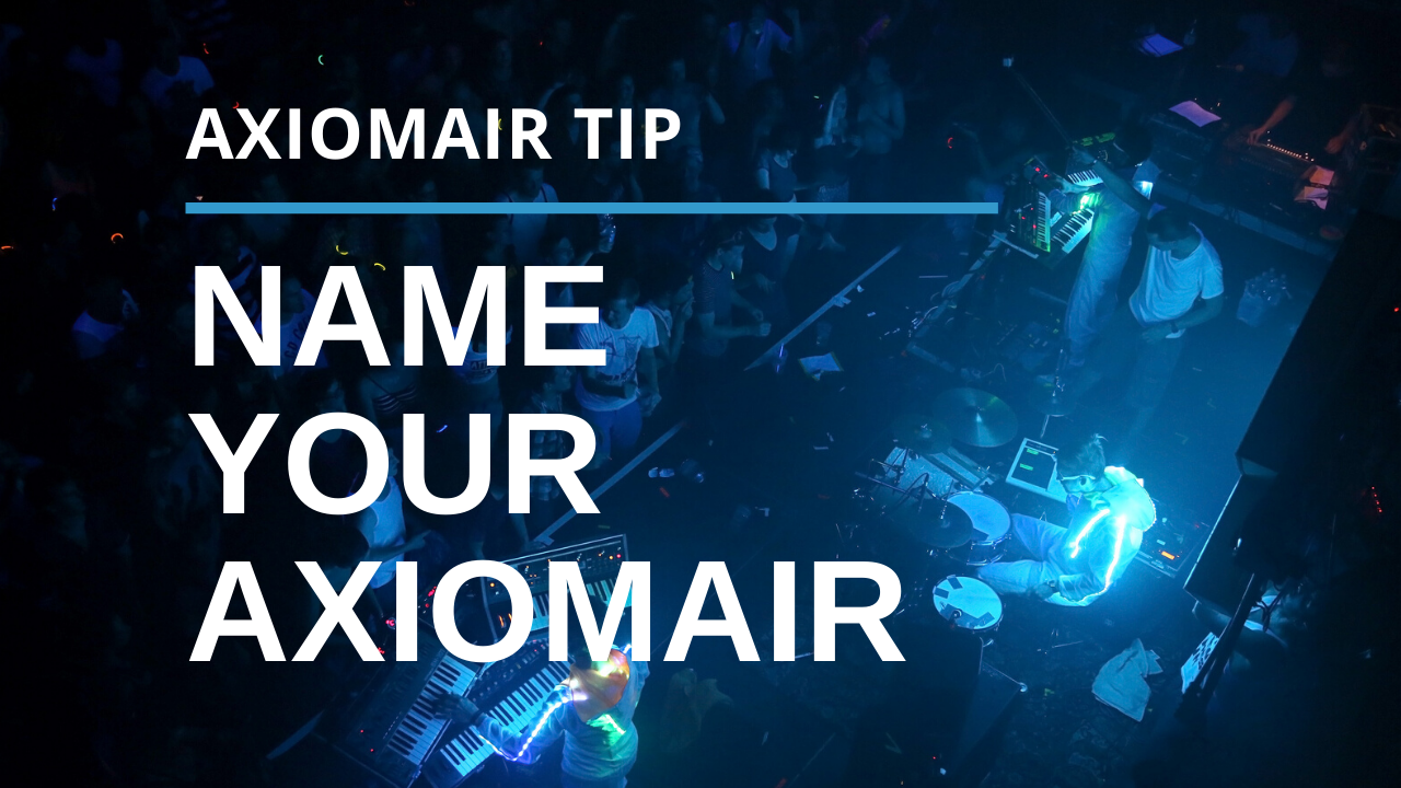 How to Name Your AxiomAir