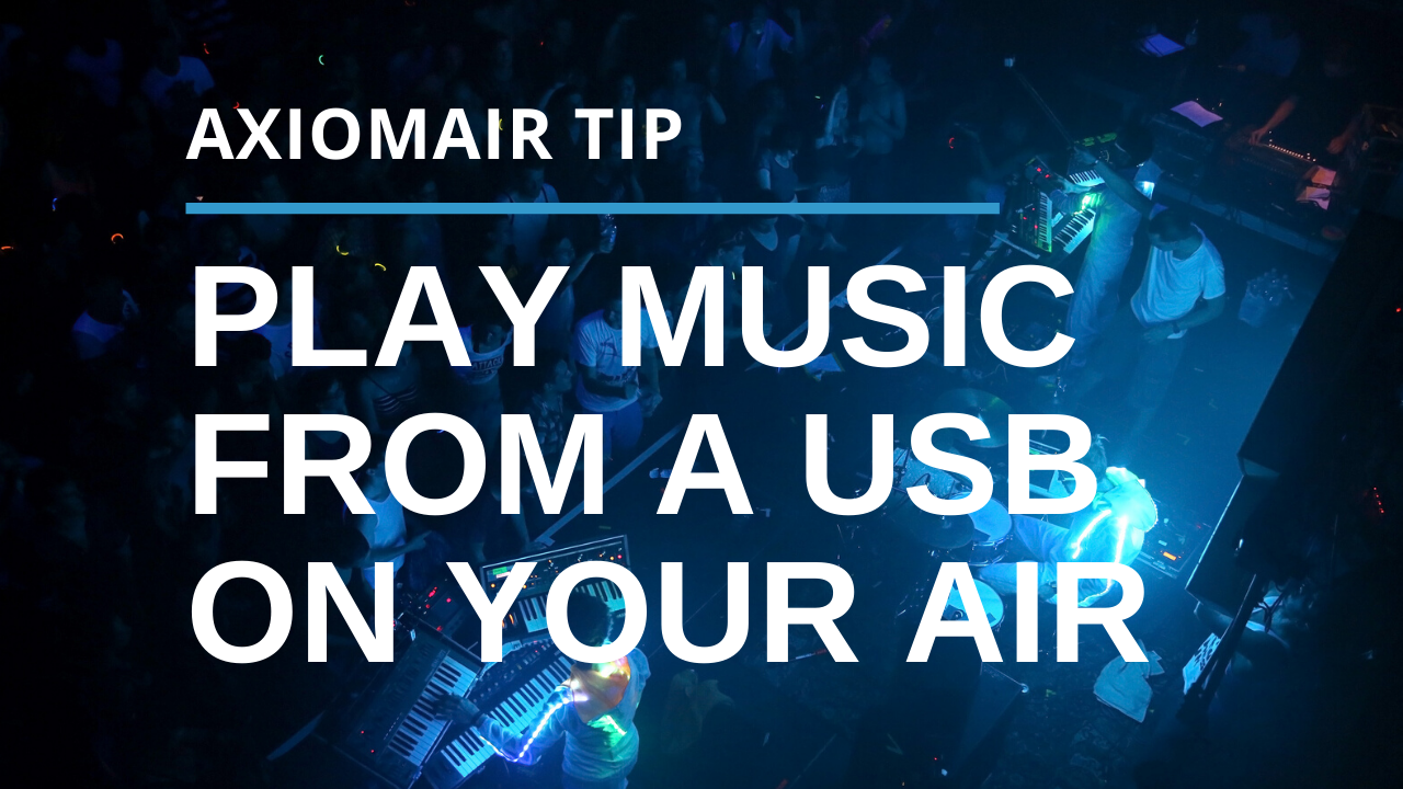 Play Music from a USB On Your AxiomAir