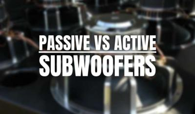 Passive vs active subs - is one better than the other?